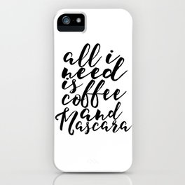 Women Gift Boss Lady Girls Room Decor All I need Is Coffee And Mascara Printable Art But First Coffe iPhone Case