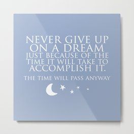 Never give up on a dream Metal Print