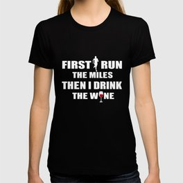 Running T-Shirt Funny Runner Drink The Wine Gift Apparel T-shirt