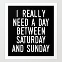 I REALLY NEED A DAY BETWEEN SATURDAY AND SUNDAY (Black & White) by creativeangel