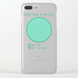 Everything is Natural Clear iPhone Case