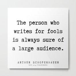 9      Arthur Schopenhauer Quote   191226 Metal Print