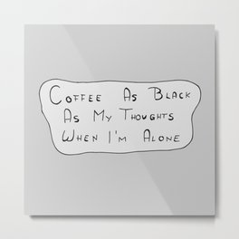 black soul coffee Metal Print