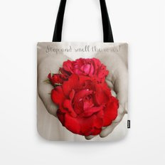 Stop and smell the roses! Tote Bag