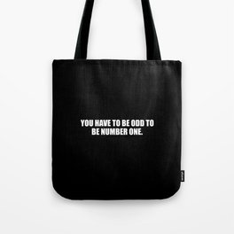 you need to be odd to be number one funny quote Tote Bag