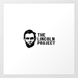 THE LINCOLN PROJECT Art Print