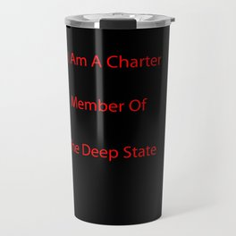 Charter Member Of The Deep State Travel Mug