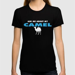 ask me about my camel T-shirt