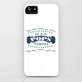 It's a Pops thing iPhone Case