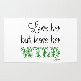 Love her but leave her Wild-Green Rug