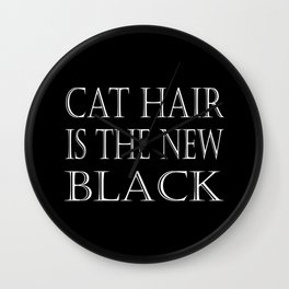 Cat Hair Is The New Black Wall Clock