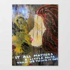 IT MATTERS Canvas Print