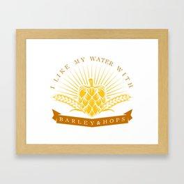 I Like My Water With Barley And Hops Framed Art Print
