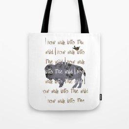Walk into the Wild Tote Bag