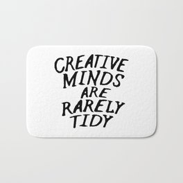 Creative Minds Are Rarely Tidy Bath Mat
