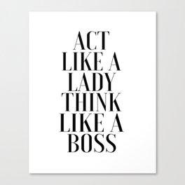 LIKE A BOSS, Act Like A Lady Think Like A Boss,Boss Gift,Girl Boss,Boss Lady,Girls Room Decor,Fashio Canvas Print