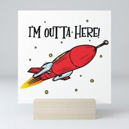 I'm Outta Here! Mini Art Print