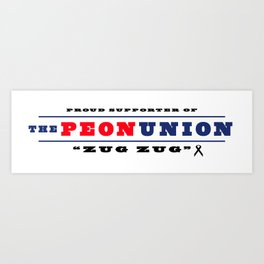 Support The Peon Union Art Print