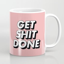 Get Shit Done black and white typography pink black and white motivational typography wall decor Coffee Mug