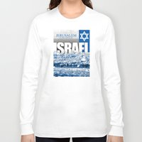israel Long Sleeve T-shirts featuring Jerusalem, Israel by politics