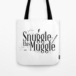 Snuggle this Muggle Tote Bag
