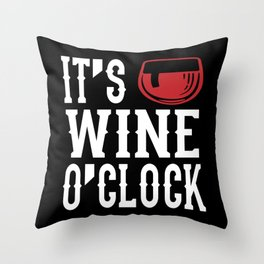 It's Wine O'Clocke Wine Time Wine Party Gift Throw Pillow