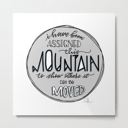 Inspirational Quote - Move Mountains Metal Print
