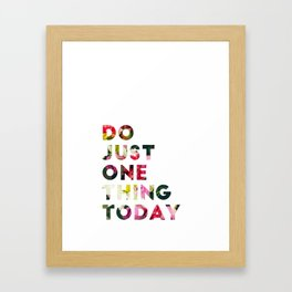 Do Just One Thing Framed Art Print
