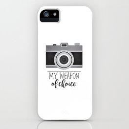 My Weapon Of Choice - Photographer Camera iPhone Case