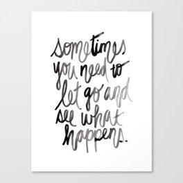 Let go. Canvas Print