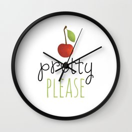 Pretty Please with a Cherry on top! Wall Clock