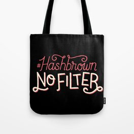 Hashbrown No Filter Tote Bag