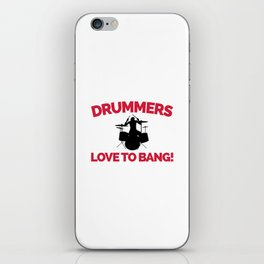 Drummers Love To Bang Music Quote iPhone Skin
