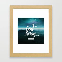 God is working Framed Art Print