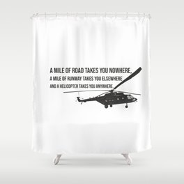 Helicopter with Quotation Shower Curtain