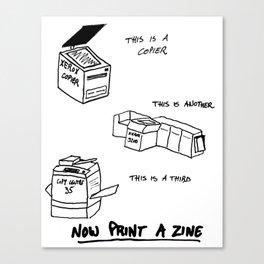 Now Print A Zine Canvas Print