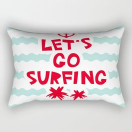 Lets go surfing Rectangular Pillow