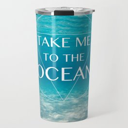 TAKE ME ... Travel Mug