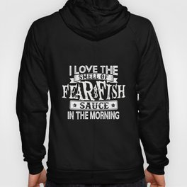 Fear and Fish Sauce Hoody
