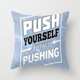 Push Yourself Throw Pillow
