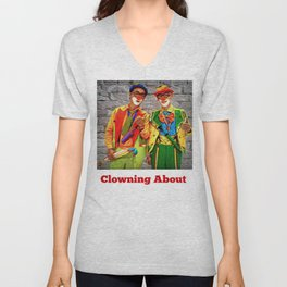 Clowning About. Unisex V-Neck