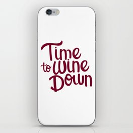 Time to Wine Down iPhone Skin