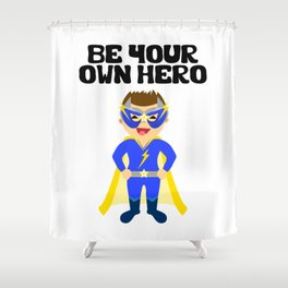 Be your Own Hero Boy Shower Curtain