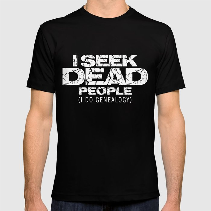 Funny Genealogy T Shirt I Do Genealogy Clothing Gift T Shirt By