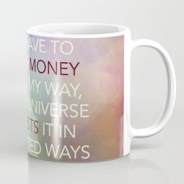 I Only Have To Imagine Money Coming My Way Coffee Mug