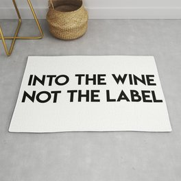 Into The Wine Not The Label Rug