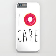 I Donut Care Funny Quote iPhone 6s Slim Case