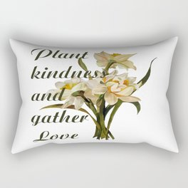 Plant Kindness and Gather Love Proverb With Daffodils Rectangular Pillow