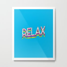 Relax Quote Metal Print