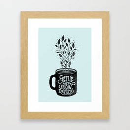 GET UP AND GROW YOUR DREAMS (BLUE) Framed Art Print